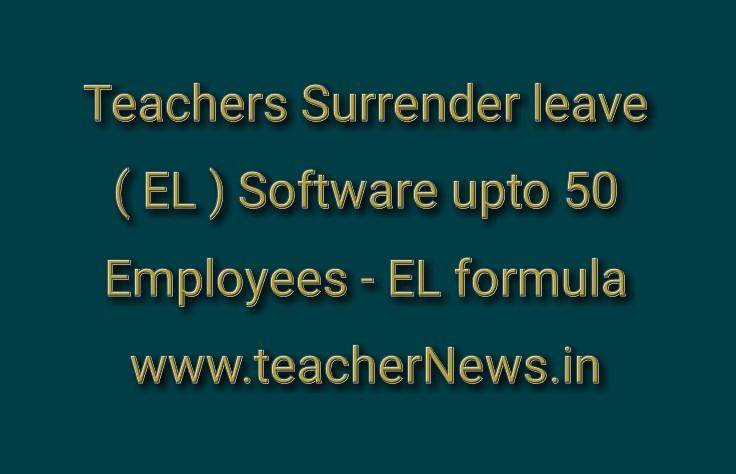 Teachers Surrender leave Software upto 50 Employees - EL formula
