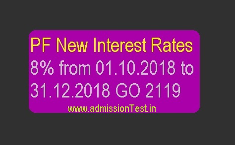 PF Interest Rates from 01.10.2018 to 31.12.2018 at 8% GO 2119