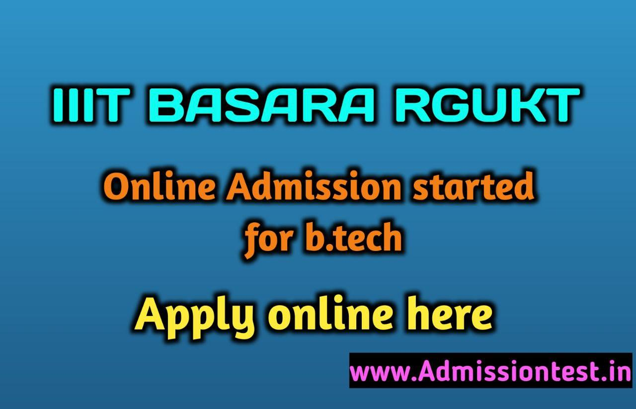 IIIT Basara RGUKT B.Tech Online Admissions Started Apply Online,complete details to generate application id,submit online application form.