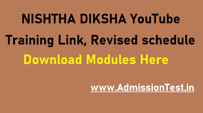 NISHTHA DIKSHA YouTube Training Online Link, Revised Schedule